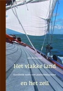 Het vlakke land en het zeil  -  Handboek varen met platbodem