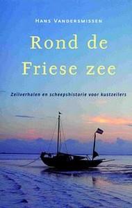 Rond de Friese Zee  -  Zeilverhalen en scheepshistorie voor
