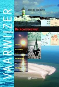 Vaarwijzer Noordzeekust (herziene herdruk)  -  Havens en zee