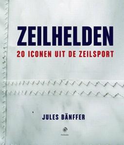 Zeilhelden  -  20 iconen uit de zeilsport