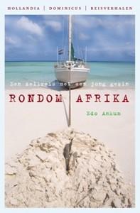 RONDOM AFRIKA EEN ZEILREIS MET EEN JONG GEZIN - Auteur: Anku