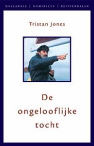 DE ONGELOOFLIJKE TOCHT - Auteur: Jones, T.