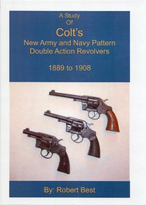 A STUDY OF COLT NEW ARMY AND NAVY PATTERN D/A REVOLVERS 1889