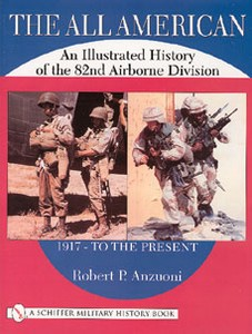 ALL AMERICAN - AN ILLUSTRATED HISTORY OF THE 82nd AIRBORNE D