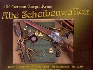 ALTE SCHEIBENWAFFEN - OLD GERMAN TARGET ARMS - Auteur: Thomp