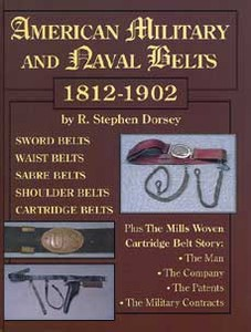 AMERICAN MILITARY AND NAVAL BELTS 1812 - 1902 - Auteur: Dors