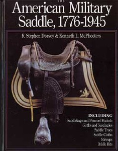 AMERICAN MILITARY SADDLE 1776 - 1945 - Auteur: Dorsey & McPh
