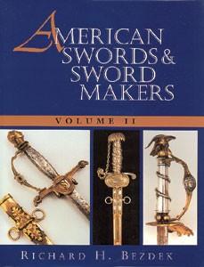 AMERICAN SWORDS & SWORD MAKERS. VOLUME II - Auteur: Bezdek R