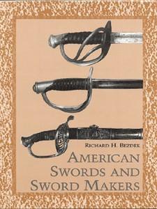 AMERICAN SWORDS AND SWORD MAKERS - Auteur: Bezdek R.