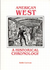AMERICAN WEST, HISTORICAL CHRONOLOGY - Auteur: Cochran Keith
