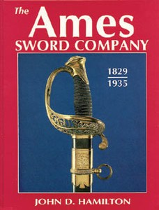 AMES SWORD COMPANY 1829-1935 - Auteur: Hamilton J.D.