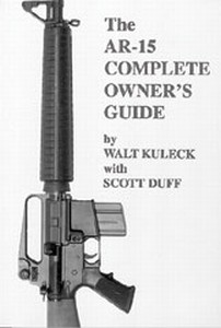 AR-15 COMPLETE OWNERS GUIDE - Auteur: Kuleck & Duff
