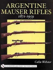 ARGENTINE MAUSER RIFLES 1871-1959 - Auteur: Webster C.