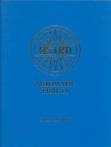 ASTRA AUTOMATIC PISTOLS - Auteur: L.Antaris