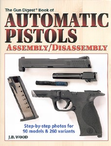 AUTOMATIC PISTOLS ASSEMBLY / DISASSEMBLY - Auteur: Wood J.