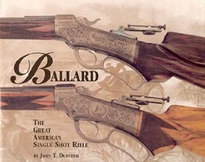 BALLARD - THE GREAT AMERICAN SINGLE SHOT RIFLE - Auteur: Dut