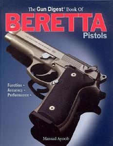 BERETTA PISTOLS (BOOK OF) - Auteur: Ayoob M.
