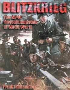 BLITZKRIEG - THE MP40 MASCHINENPISTOLE OF WORLD WAR II - Aut