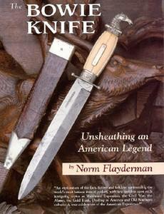 BOWIE KNIFE - UNSHEATING AN AMERICAN LEGEND - Auteur: Flayde