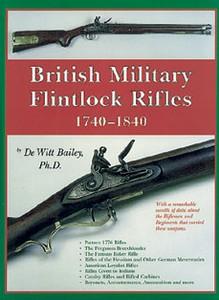 BRITISH MILITARY FLINTLOCK RIFLES 1740 -1840 - Auteur: De Wi