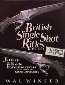 BRITISH SINGLE SHOT RIFLES. VOL 3 - JEFFERY AND THE TRADE FA