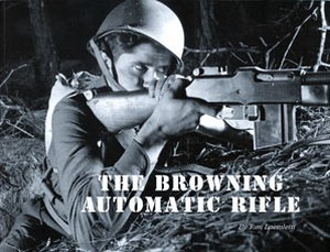 BROWNING AUTOMATIC RIFLE (THE) - Auteur: Laemlein T.
