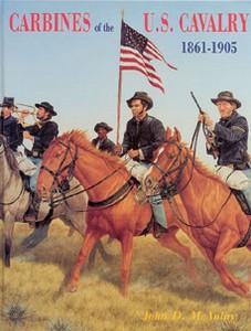 CARBINES OF THE U.S. CAVALRY 1861-1905 - Auteur: Mc.Aulay J.