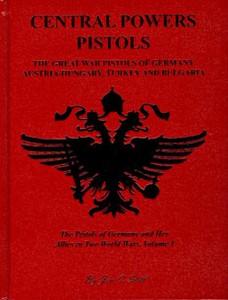 CENTRAL POWERS PISTOLS - Auteur: Still J.
