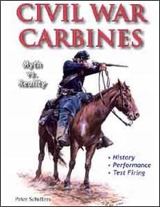 CIVIL WAR CARBINES - Auteur: Schiffer P.