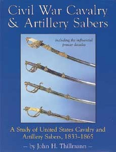 CIVIL WAR CAVALRY AND ARTILLERY SABERS 1833-1865 - Auteur: T