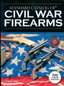 CIVIL WAR FIREARMS (STANDARD CATALOG) - Auteur: Graf J.