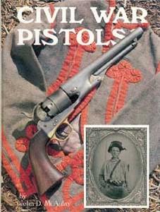 CIVIL WAR PISTOLS - Auteur: Mc.Aulay J.