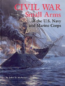 CIVIL WAR SMALL ARMS OF THE U.S. NAVY AND MARINE CORPS - Aut