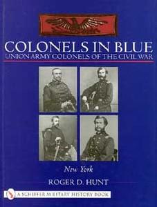 COLONELS IN BLUE - UNION ARMY COLONELS OF THE CIVIL WAR - NE
