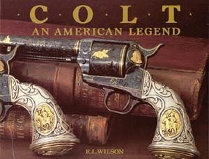 COLT AN AMERICAN LEGEND - Auteur: Wilson Larry