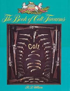 COLT FIREARMS ( BOOK OF ) - Auteur: Wilson Larry