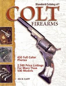 COLT FIREARMS STANDARD CATALOG - Auteur: Sapp R.