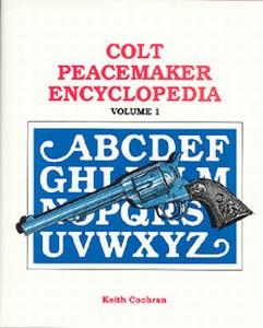 COLT PEACEMAKER ENCYCLOPEDIA. VOL 1 - Auteur: Cochran Keith