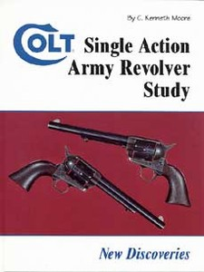 COLT SINGLE ACTION ARMY REVOLVER STUDY - NEW DISCOVERIES - A
