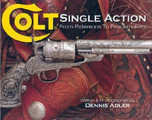 COLT SINGLE ACTION FROM PATERSONS TO PEACEMAKERS - Auteur: A