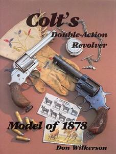 COLT'S DOUBLE ACTION REVOLVER. MODEL OF 1878 - Auteur: Wilke