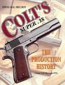 COLT'S SUPER .38 - Auteur: Sheldon D.