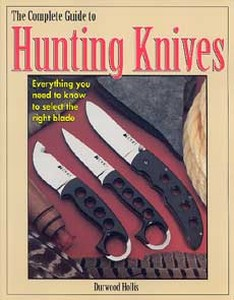 COMPLETE GUIDE TO HUNTING KNIVES - Auteur: Hollis D.