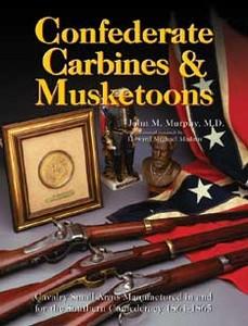 CONFEDERATE CARBINES & MUSKETOONS - Auteur: Murphy J.