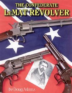 CONFEDERATE LEMAT REVOLVER (THE) - Auteur: Adams D.