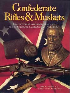CONFEDERATE RIFLES AND MUSKETS - Auteur: Murphy &.Madaus