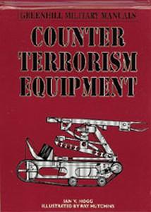 COUNTER TERRORISM EQUIPMENT - Auteur: Hogg Ian