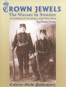 CROWN JEWELS - THE MAUSER IN SWEDEN - Auteur: Jones D.