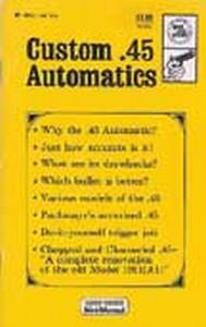 CUSTOM 45 AUTOMATICS MINI MANUAL - Auteur: Tidwell S.