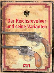DER REICHSREVOLVER UND SEINE VARIANTEN - Auteur: Harder H.